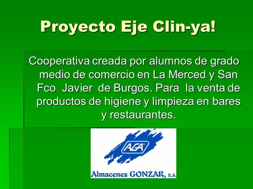 Proyecto Eje Clin-ya! Cooperativa creada por alumnos de grado medio de comercio en La Merced y San Fco Javier de Burgos. Para la venta de productos de