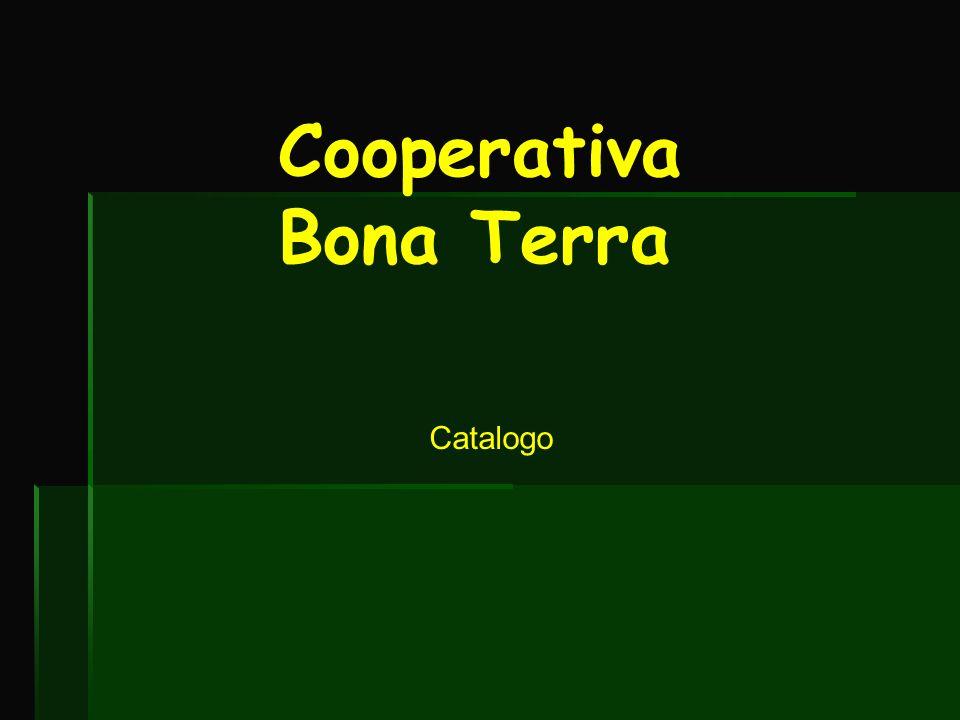 Cooperativa Bona Terra En estos precios del catalogo NO esta incluido el transporte, que será a cargo del cliente.