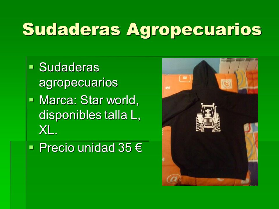 Sudaderas Agropecuarios Sudaderas agropecuarios Sudaderas agropecuarios Marca: Star world, disponibles talla L, XL. Marca: Star world, disponibles tal