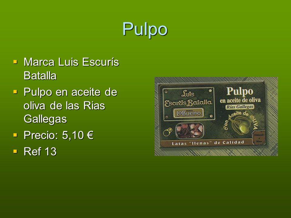 Pulpo Marca Luis Escurís Batalla Marca Luis Escurís Batalla Pulpo en aceite de oliva de las Rias Gallegas Pulpo en aceite de oliva de las Rias Gallega