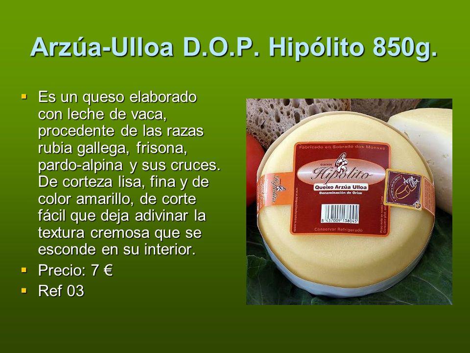 Arzúa-Ulloa D.O.P. Hipólito 850g. Es un queso elaborado con leche de vaca, procedente de las razas rubia gallega, frisona, pardo-alpina y sus cruces.