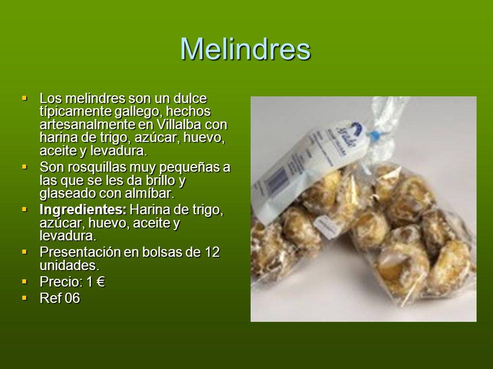 Melindres Los melindres son un dulce típicamente gallego, hechos artesanalmente en Villalba con harina de trigo, azúcar, huevo, aceite y levadura. Los