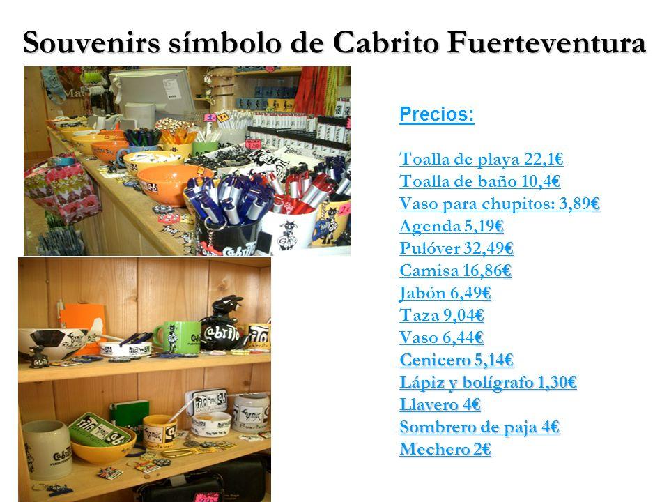 Souvenirs símbolo de Cabrito Fuerteventura Precios: Toalla de playa 22,1 Toalla de baño 10,4 Vaso para chupitos: 3,89 Agenda 5,19 Pulóver 32,49 Camisa