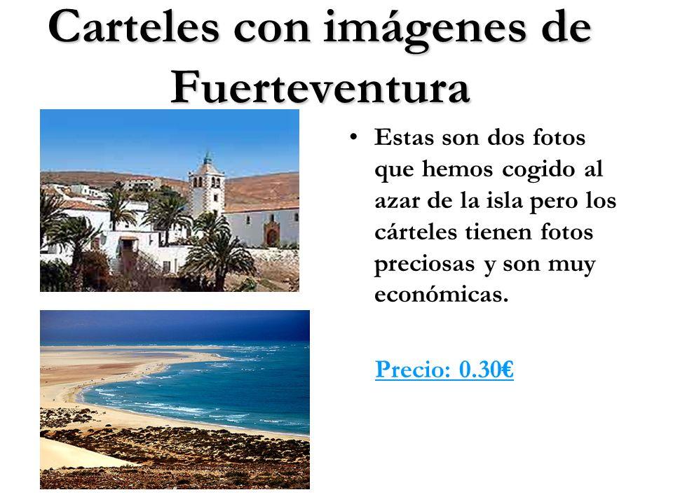 Carteles con imágenes de Fuerteventura Estas son dos fotos que hemos cogido al azar de la isla pero los cárteles tienen fotos preciosas y son muy econ