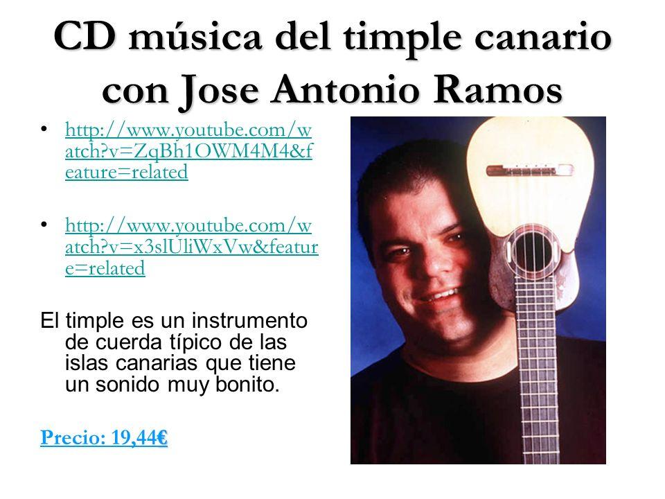 CD música del timple canario con Jose Antonio Ramos http://www.youtube.com/w atch?v=ZqBh1OWM4M4&f eature=relatedhttp://www.youtube.com/w atch?v=ZqBh1O