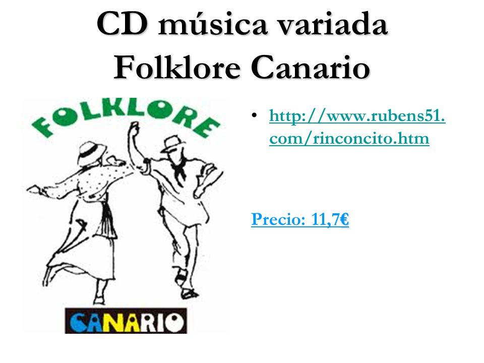 CD música variada Folklore Canario http://www.rubens51. com/rinconcito.htmhttp://www.rubens51. com/rinconcito.htm Precio: 11,7