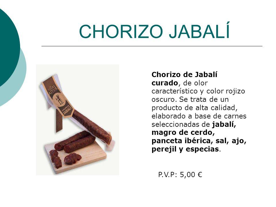 CHORIZO JABALÍ Chorizo de Jabalí curado, de olor característico y color rojizo oscuro. Se trata de un producto de alta calidad, elaborado a base de ca