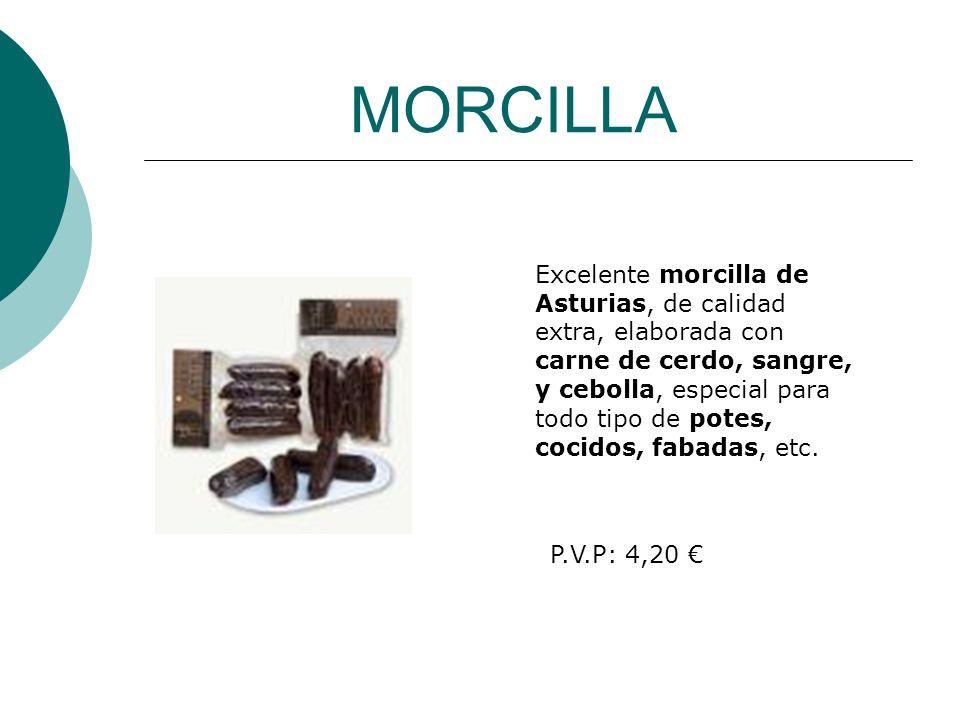 MORCILLA Excelente morcilla de Asturias, de calidad extra, elaborada con carne de cerdo, sangre, y cebolla, especial para todo tipo de potes, cocidos,