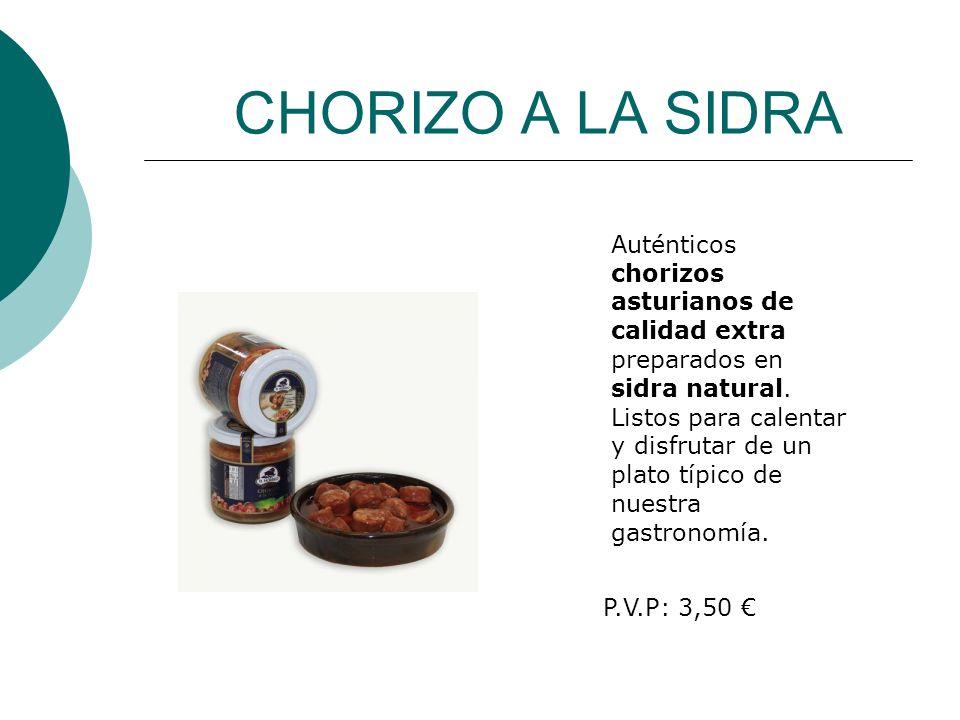 CHORIZO A LA SIDRA Auténticos chorizos asturianos de calidad extra preparados en sidra natural. Listos para calentar y disfrutar de un plato típico de