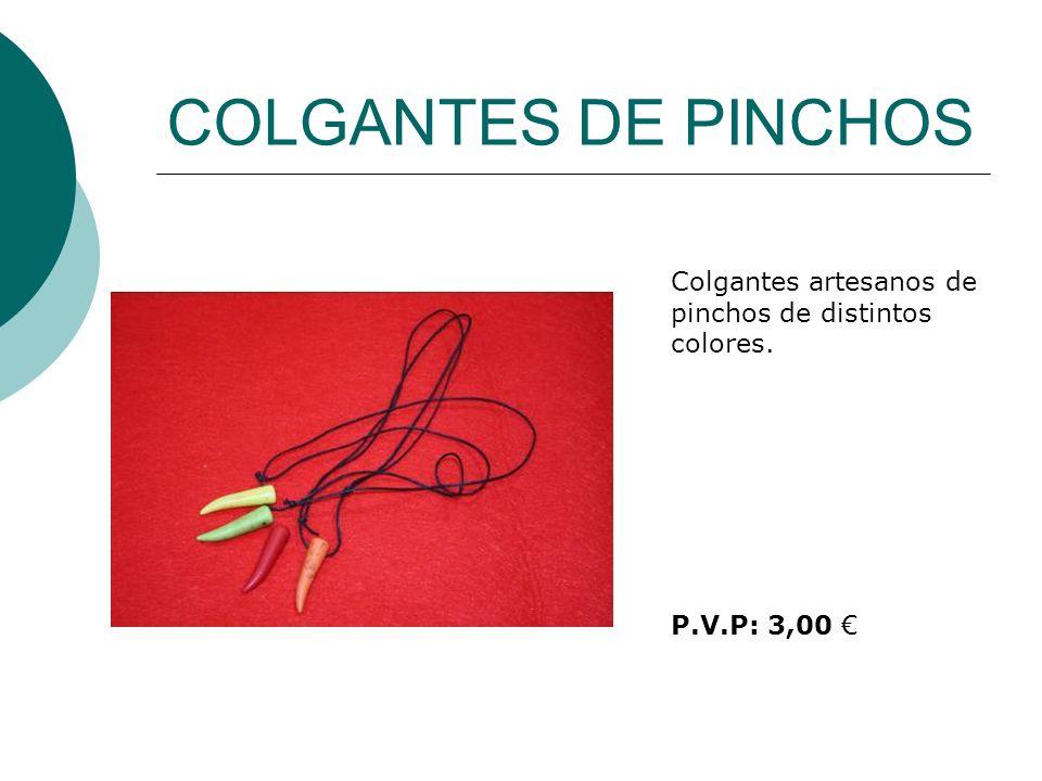 COLGANTES DE PINCHOS Colgantes artesanos de pinchos de distintos colores. P.V.P: 3,00