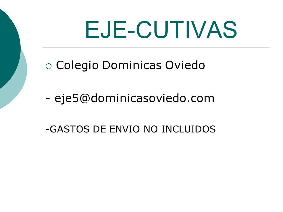 EJE-CUTIVAS Colegio Dominicas Oviedo - eje5@dominicasoviedo.com -GASTOS DE ENVIO NO INCLUIDOS