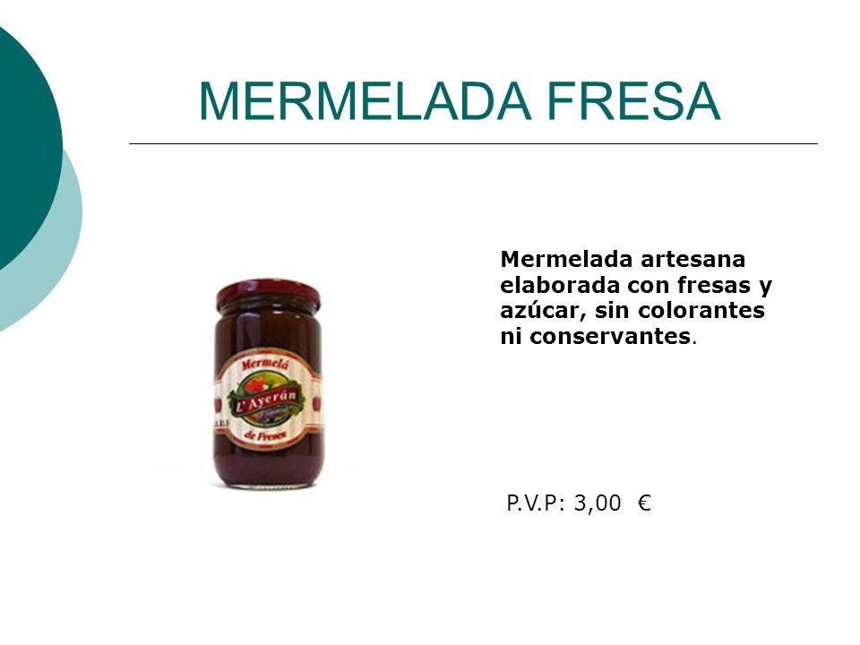 MERMELADA FRESA Mermelada artesana elaborada con fresas y azúcar, sin colorantes ni conservantes. P.V.P: 3,00