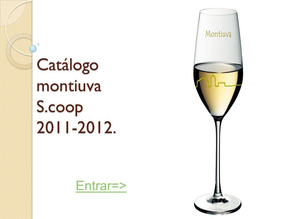 Catálogo montiuva S.coop 2011-2012. Entrar=>