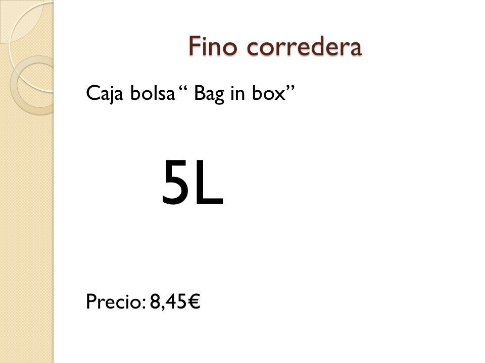 Fino corredera Caja bolsa Bag in box Precio: 8,45 5L
