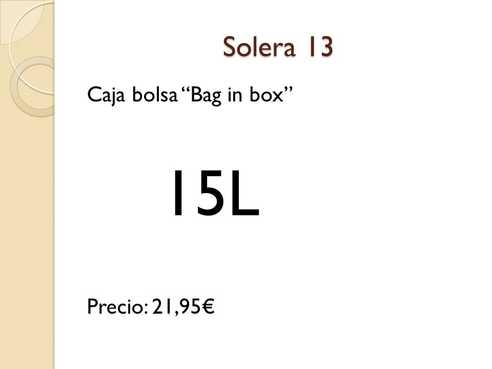 Solera 13 Caja bolsa Bag in box Precio: 21,95 15L