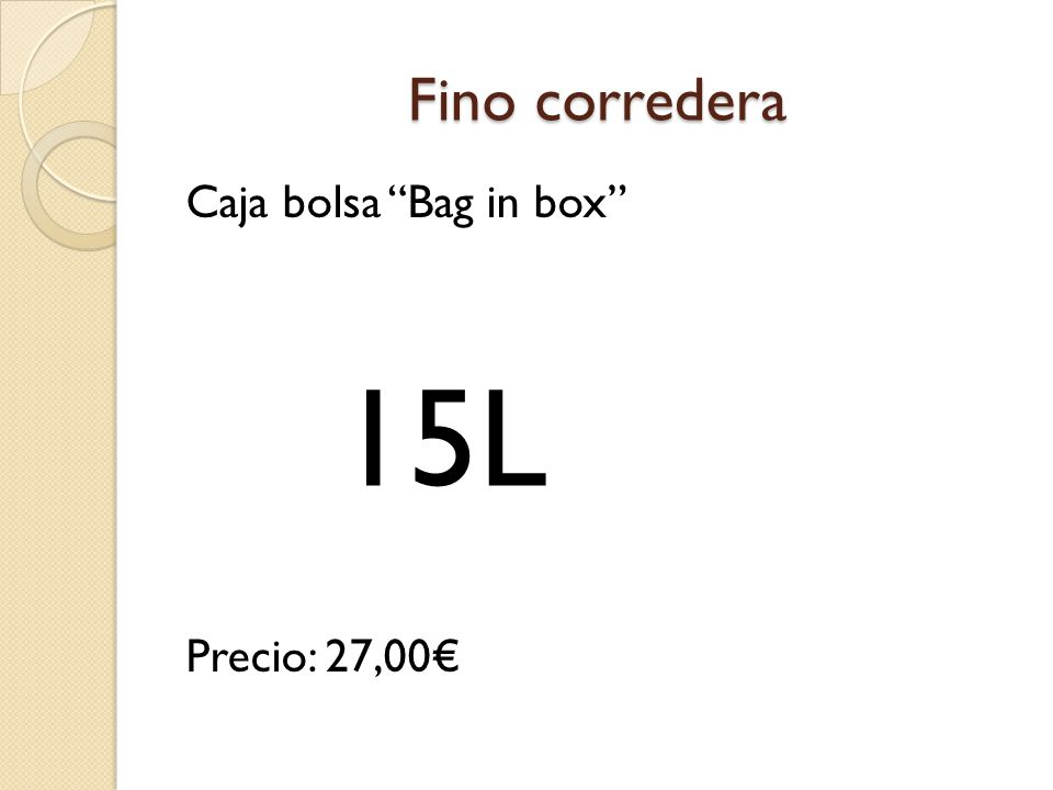 Fino corredera Caja bolsa Bag in box Precio: 27,00 15L