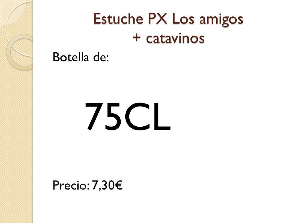 Estuche PX Los amigos + catavinos Botella de: Precio: 7,30 75CL