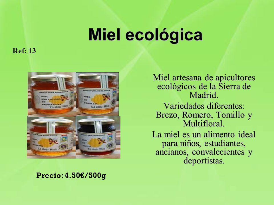 Miel ecológica Miel artesana de apicultores ecológicos de la Sierra de Madrid. Variedades diferentes: Brezo, Romero, Tomillo y Multifloral. La miel es