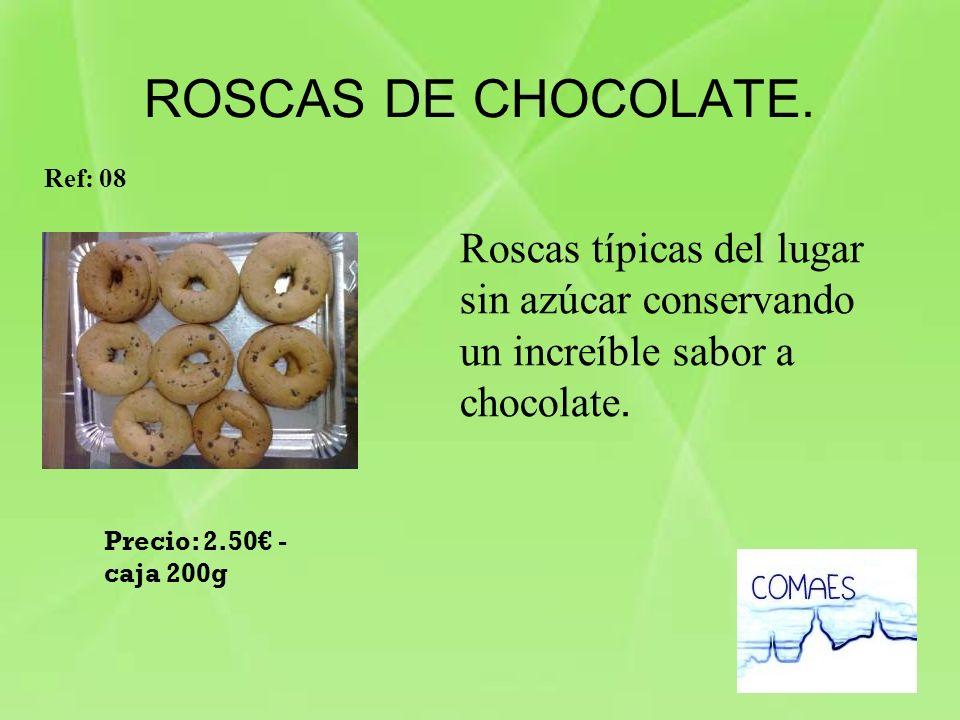 ROSCAS DE CHOCOLATE. Roscas típicas del lugar sin azúcar conservando un increíble sabor a chocolate. Ref: 08 Precio: 2.50 - caja 200g