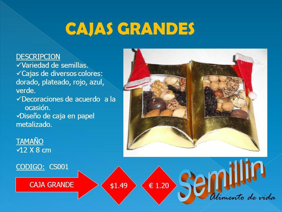 CAJA GRANDE $1.49 1.20 CAJAS GRANDES DESCRIPCION Variedad de semillas.