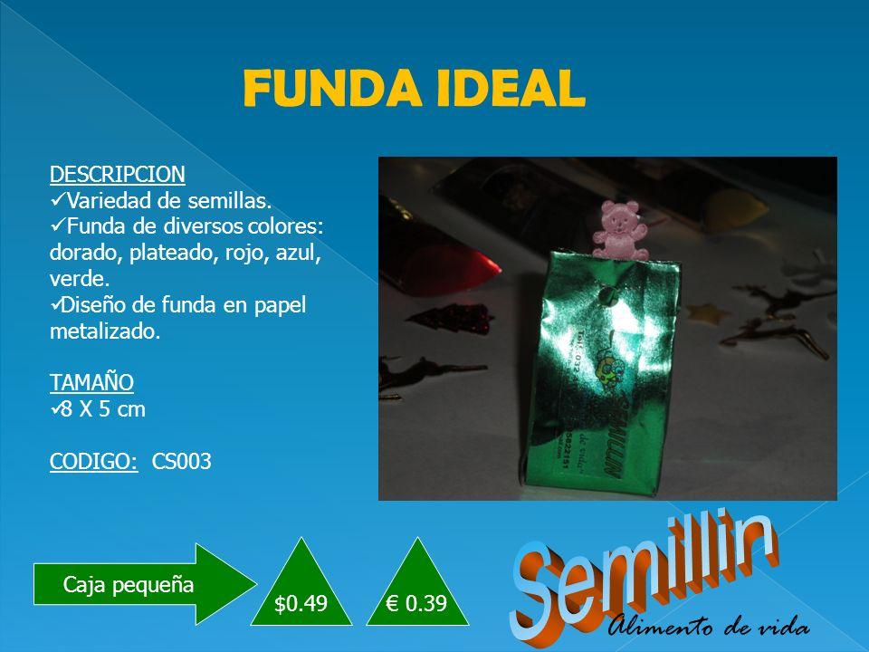 Caja pequeña $0.49 FUNDA IDEAL DESCRIPCION Variedad de semillas.