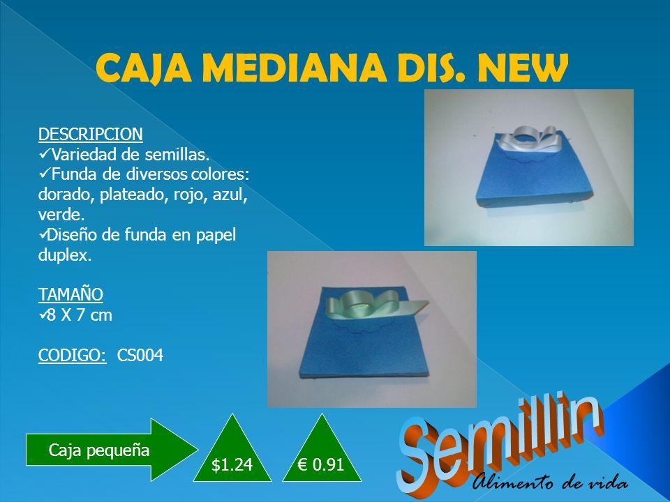 Caja pequeña $1.24 CAJA MEDIANA DIS. NEW DESCRIPCION Variedad de semillas.