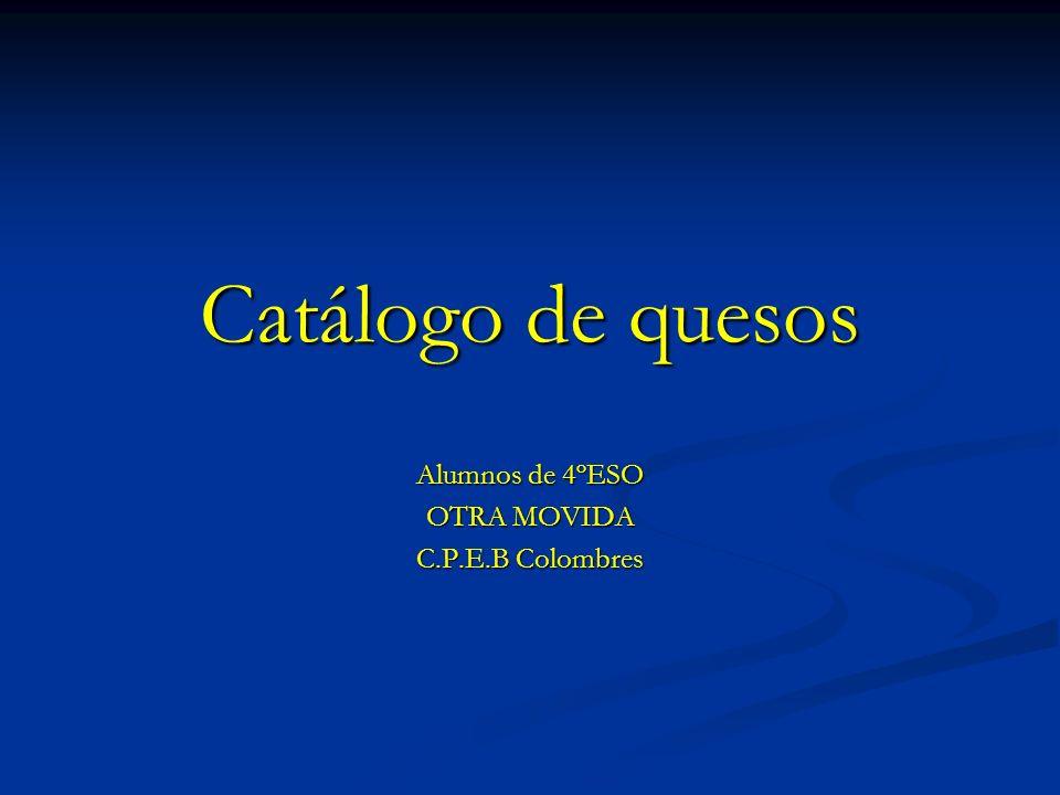 Catálogo de quesos Alumnos de 4ºESO OTRA MOVIDA C.P.E.B Colombres