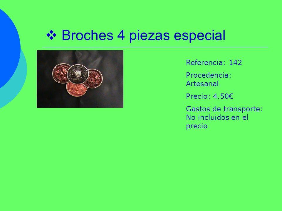 Broches 4 piezas especial Referencia: 142 Procedencia: Artesanal Precio: 4.50 Gastos de transporte: No incluidos en el precio