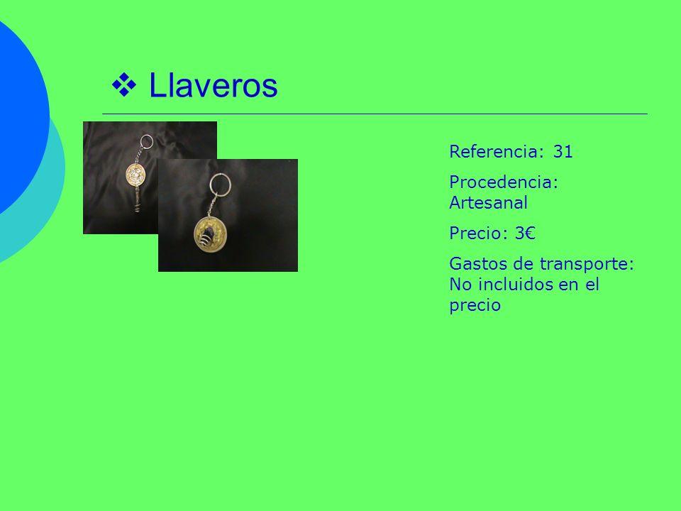 Llaveros Referencia: 31 Procedencia: Artesanal Precio: 3 Gastos de transporte: No incluidos en el precio