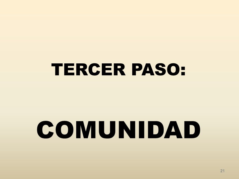 TERCER PASO: COMUNIDAD 21