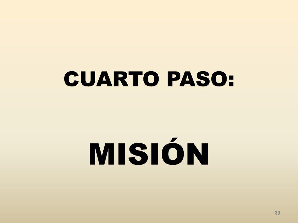 CUARTO PASO: MISIÓN 30