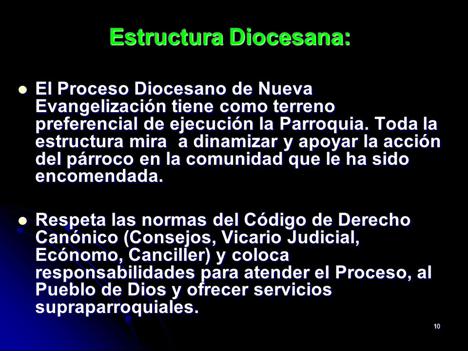10 Estructura Diocesana: El Proceso Diocesano de Nueva Evangelización tiene como terreno preferencial de ejecución la Parroquia. Toda la estructura mi