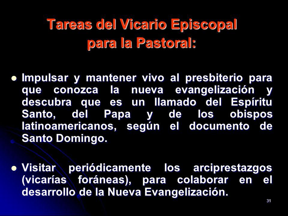 31 Tareas del Vicario Episcopal para la Pastoral: Impulsar y mantener vivo al presbiterio para que conozca la nueva evangelización y descubra que es u