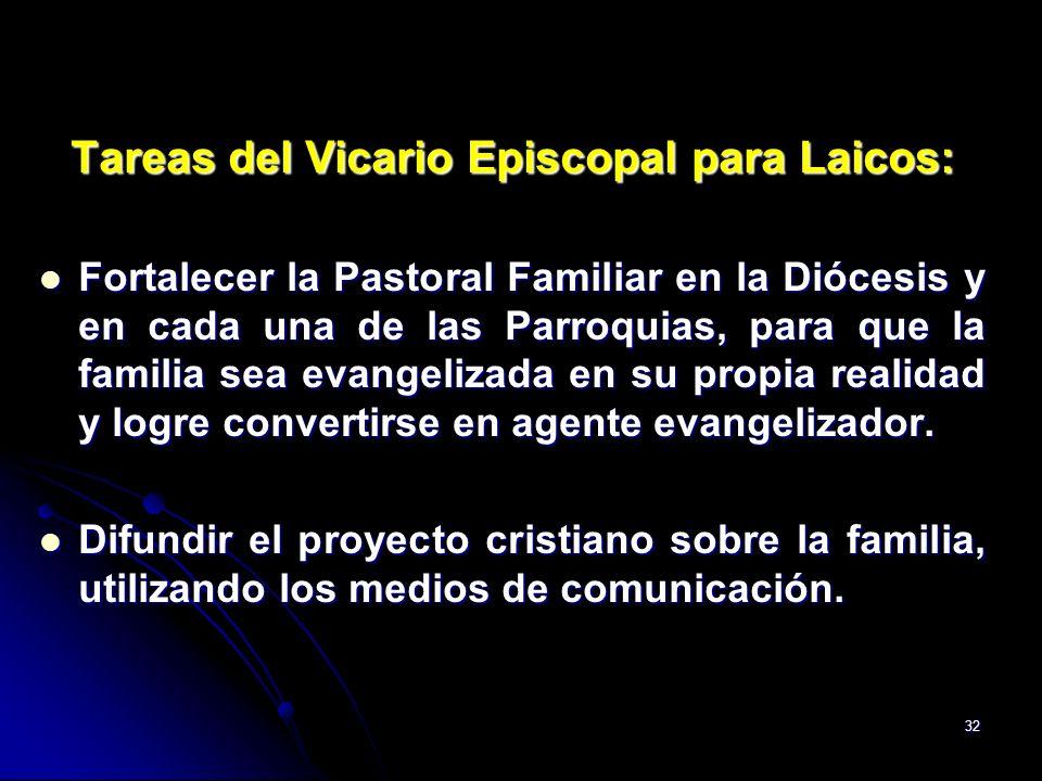 32 Tareas del Vicario Episcopal para Laicos: Fortalecer la Pastoral Familiar en la Diócesis y en cada una de las Parroquias, para que la familia sea e