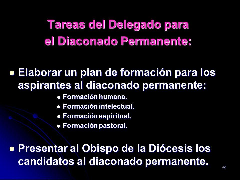 42 Tareas del Delegado para el Diaconado Permanente: Elaborar un plan de formación para los aspirantes al diaconado permanente: Elaborar un plan de fo