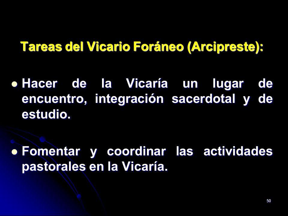 50 Tareas del Vicario Foráneo (Arcipreste): Hacer de la Vicaría un lugar de encuentro, integración sacerdotal y de estudio. Hacer de la Vicaría un lug