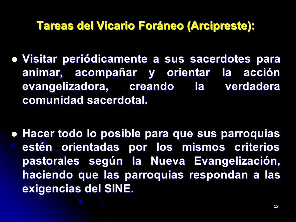 52 Tareas del Vicario Foráneo (Arcipreste): Visitar periódicamente a sus sacerdotes para animar, acompañar y orientar la acción evangelizadora, creand