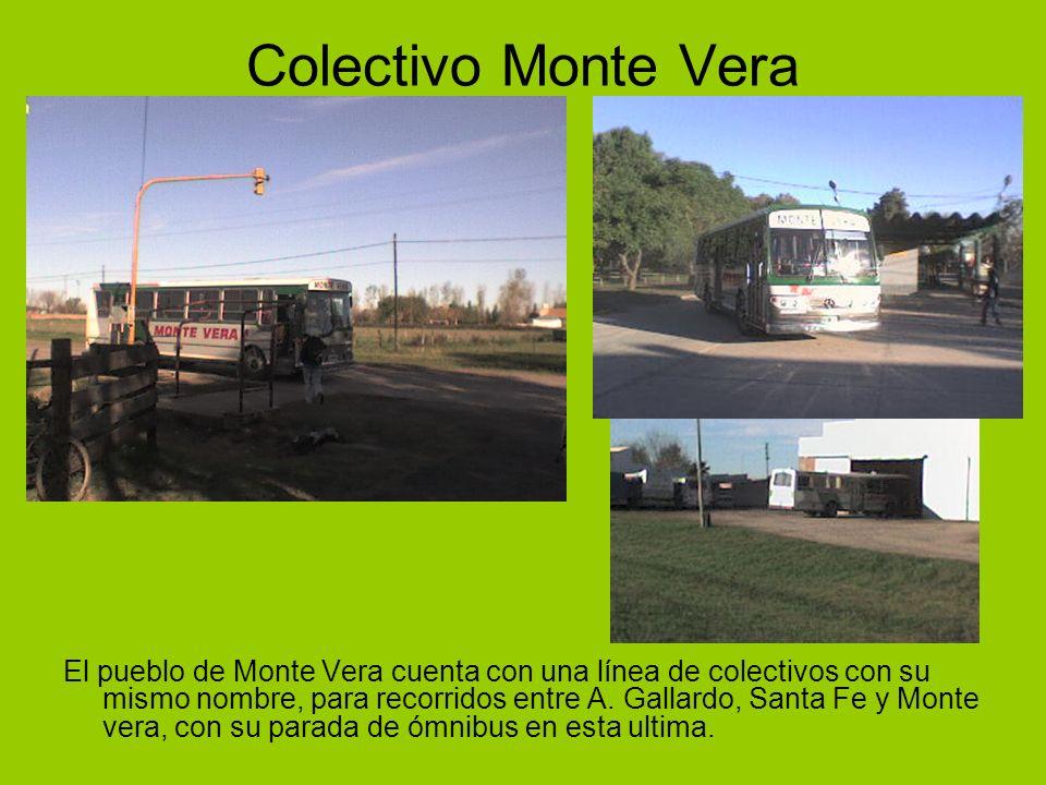 Colectivo Monte Vera El pueblo de Monte Vera cuenta con una línea de colectivos con su mismo nombre, para recorridos entre A. Gallardo, Santa Fe y Mon