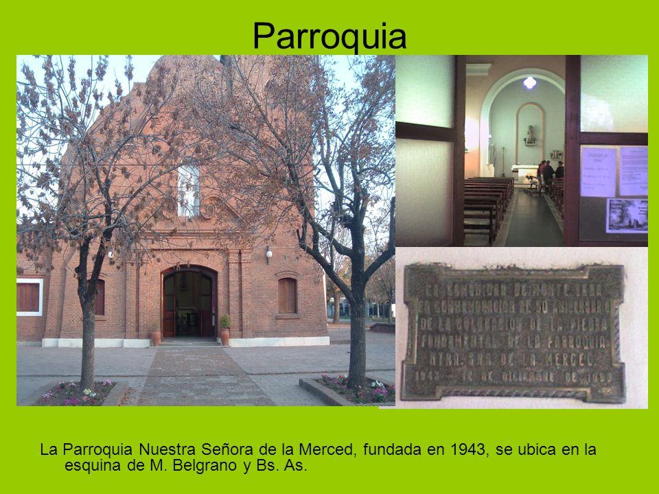 Parroquia La Parroquia Nuestra Señora de la Merced, fundada en 1943, se ubica en la esquina de M. Belgrano y Bs. As.