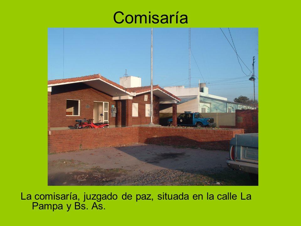 Comisaría La comisaría, juzgado de paz, situada en la calle La Pampa y Bs. As.
