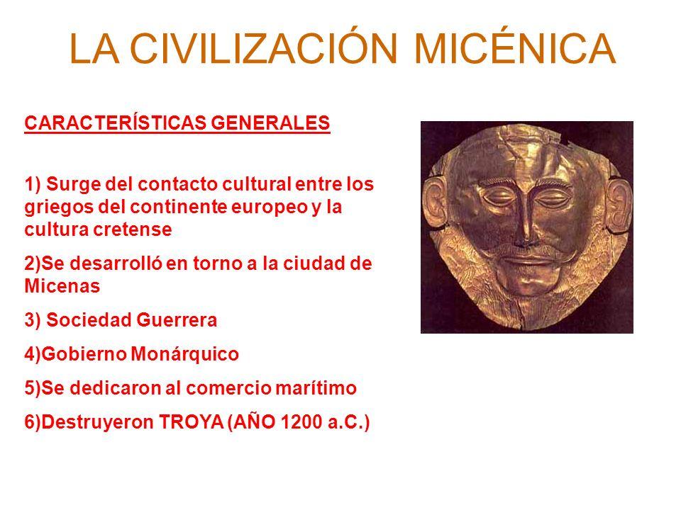 CARACTERÍSTICAS GENERALES 1) Surge del contacto cultural entre los griegos del continente europeo y la cultura cretense 2)Se desarrolló en torno a la