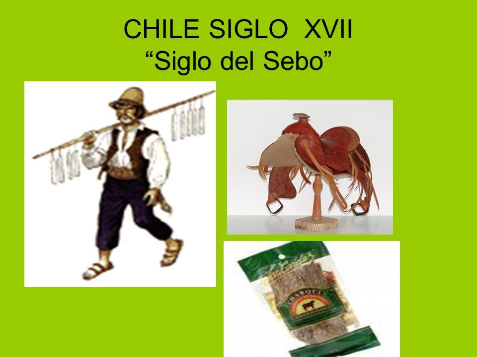 CHILE SIGLO XVII Siglo del Sebo