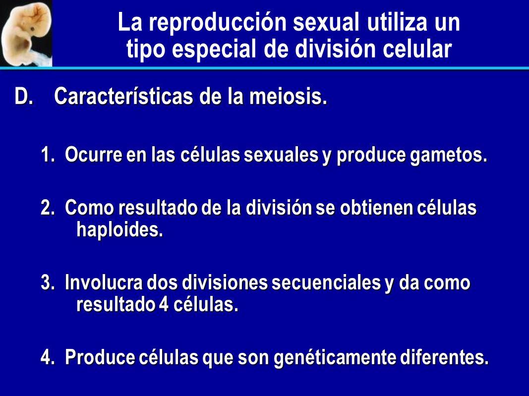 La reproducción sexual utiliza un tipo especial de división celular C. C.La reproducción sexual ocurre en los organismos diploides. 1. Los organismos