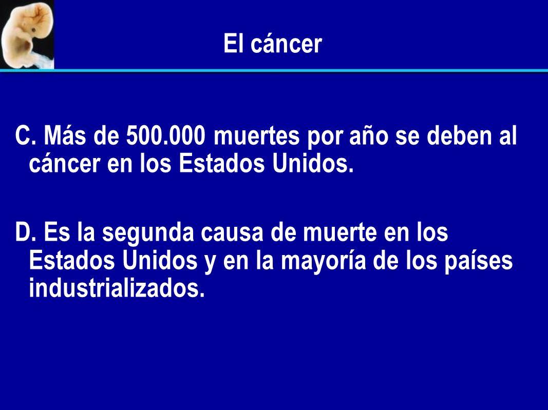El cáncer A. A.Casi uno de cada tres americanos contraerá algún tipo de cáncer. B. B.El cáncer al pulmón es el más común y es la patología de más rápi