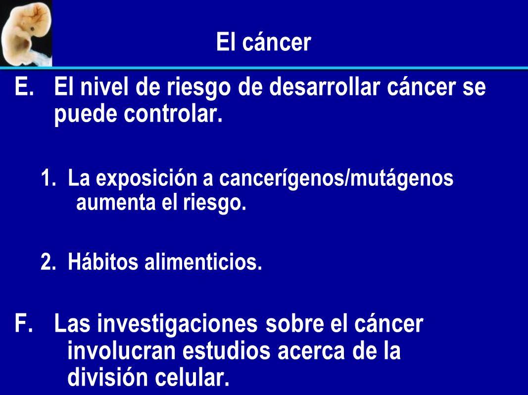 C. Más de 500.000 muertes por año se deben al cáncer en los Estados Unidos. D. Es la segunda causa de muerte en los Estados Unidos y en la mayoría de