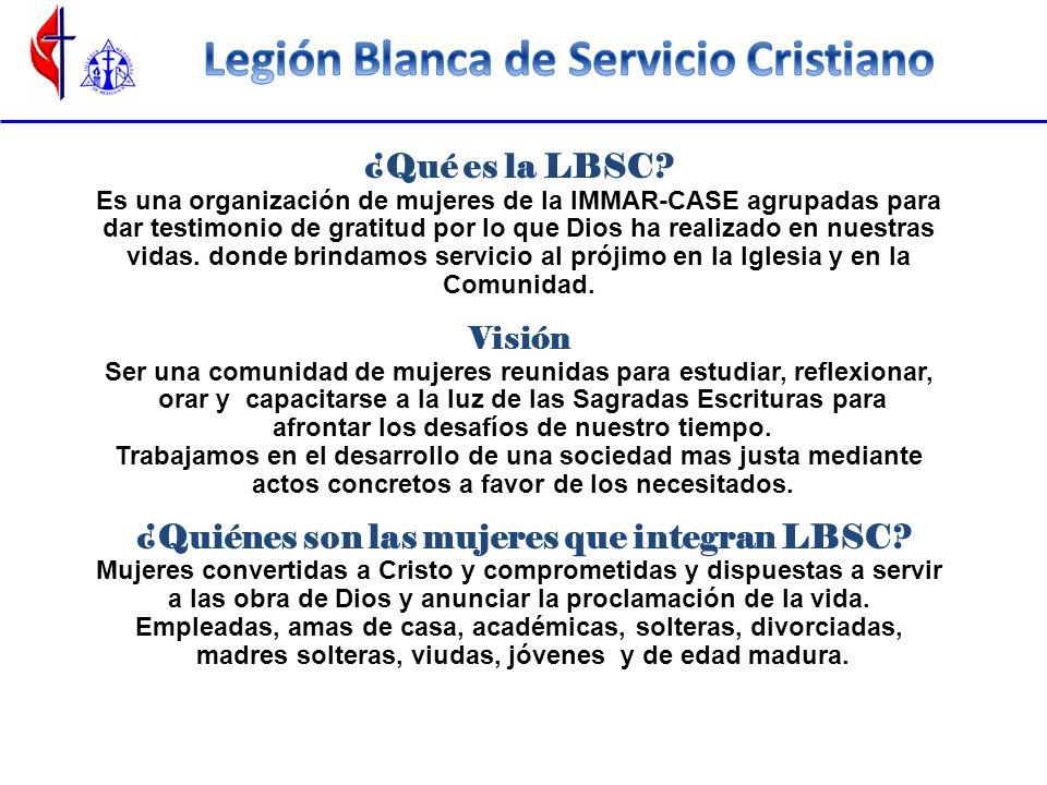 ¿Qué es la LBSC? Es una organización de mujeres de la IMMAR-CASE agrupadas para dar testimonio de gratitud por lo que Dios ha realizado en nuestras vi
