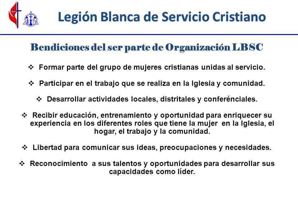 Bendiciones del ser parte de Organización LBSC Formar parte del grupo de mujeres cristianas unidas al servicio. Participar en el trabajo que se realiz