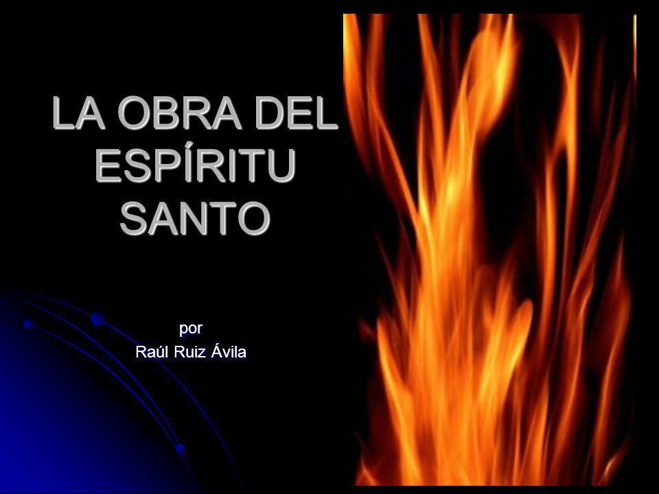 LA OBRA DEL ESPÍRITU SANTO por Raúl Ruiz Ávila