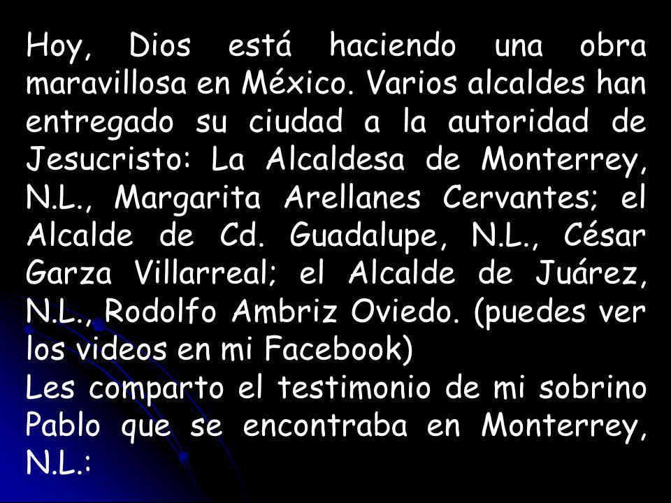 Hoy, Dios está haciendo una obra maravillosa en México.