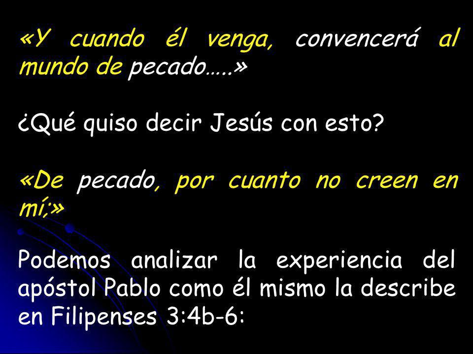 «Y cuando él venga, convencerá al mundo de pecado…..» ¿Qué quiso decir Jesús con esto.